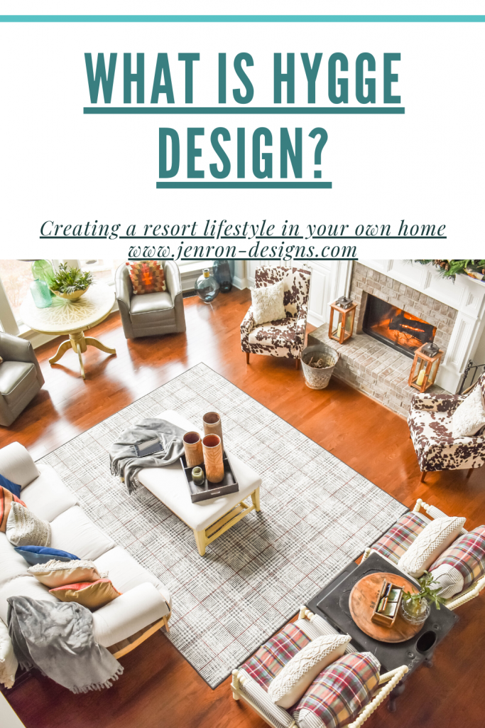 What is Hygge Design? JENRON DESIGNS