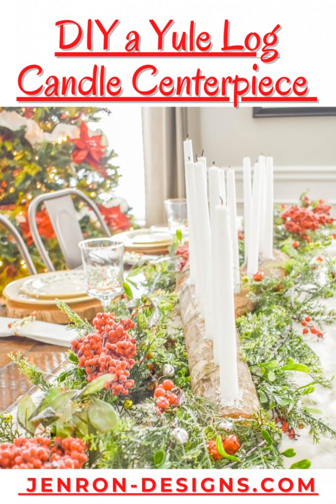 DIY Yule Log Candle Centerpiece JENRON DESIGNS
