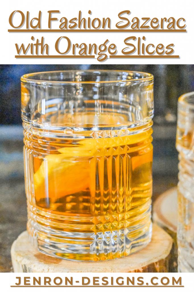 Old Fashion Sazerac wiwth Oranges JENRON DESIGNS